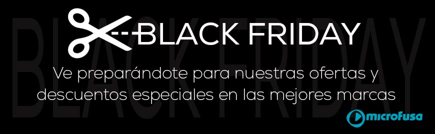 Microfusa se suma al Black Friday con increíbles ofertas - Blog de Microfusa